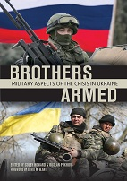 BROTHERS ARMED Military Aspects of the Crisis in Ukraine